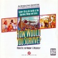 How Would You Survive? (1995)