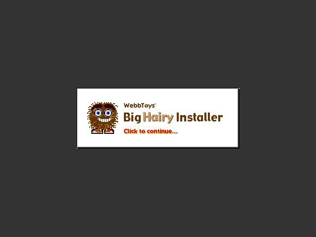 Big Hairy Installer (1998)